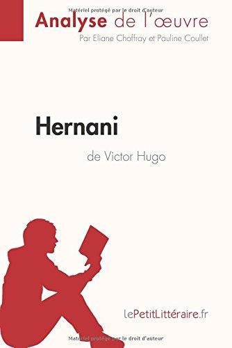 Hernani de Victor Hugo (Analyse de l'oeuvre): Comprendre La Littrature Avec Lepetitlittraire.Fr