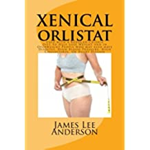 XENICAL (Orlistat): Used with a Reduced-Calorie Diet to Help Lose Weight and in Overweight People who may also have Diabetes, High Blood Pressure, High Cholesterol, Or Heart Disease