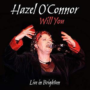 Hazel O'connor - Will You Live In Brighton