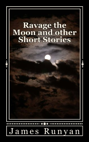 Ravage the Moon and other Short Stories (English Edition)