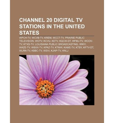 [{ Channel 20 Digital TV Stations in the United States: Wpch-TV, Wcvb-TV, Krem, Wcct-TV, Prairie Public Television, Wotv, Kcvu, Ketv, Kqcw-Dt By Source Wikipedia ( Author ) Jul - 26- 2011 ( Paperback ) } ] (Wcvb)