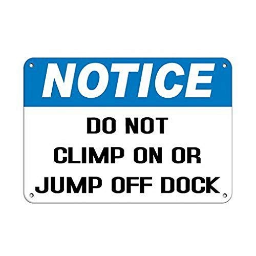 HNNT Aluminum Metal Sign 12x16 INCHES Notice Do Not Climb On Or Jump Off Dock Park Signs Metal Aluminum Sign for Wall Decor