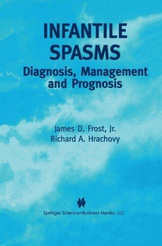 Infantile Spasms: Diagnosis, Management and Prognosis by James D. Frost Jr. (2013-10-04)
