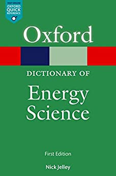 A Dictionary Of Energy Science (oxford Quick Reference Online) por Nick Jelley epub