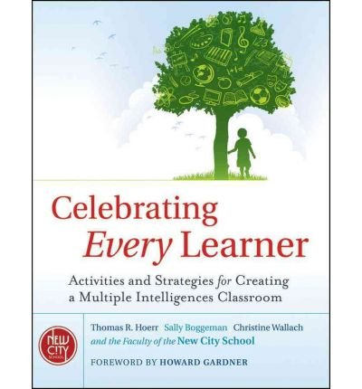[(Celebrating Every Learner: Activities and Strategies for Creating a Multiple Intelligences Classroom)] [Author: Thomas R. Hoerr] published on (September, 2010)
