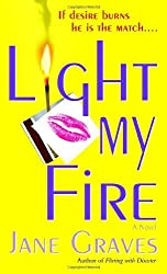 Light My Fire by Jane Graves (2004-10-26)