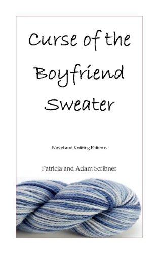 Curse of the Boyfriend Sweater - Novel and Knitting Patterns (English Edition) (Adams Sweatshirt)