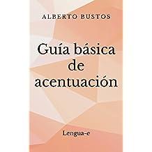 Guía básica de acentuación (Blog de Lengua nº 4) (Spanish Edition)