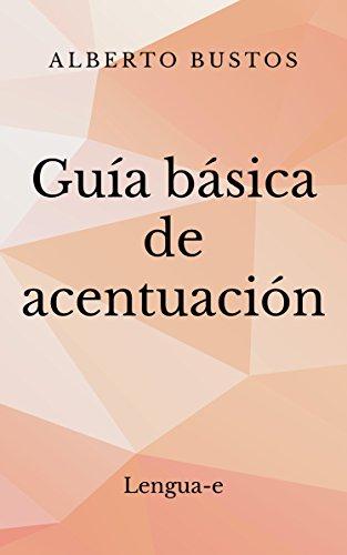 Guía básica de acentuación (Blog de Lengua nº 4)