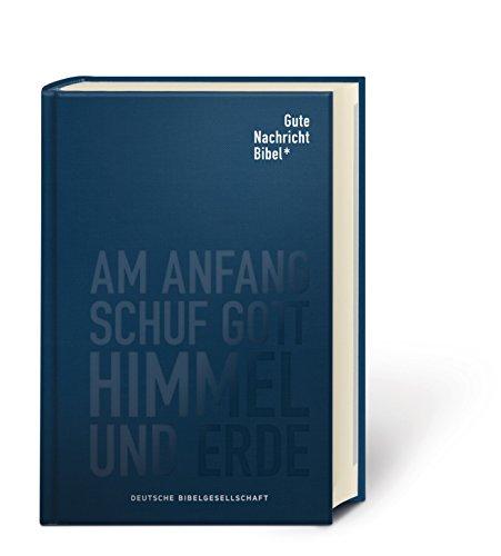 Gute Nachricht Bibel: Klassik Edition Leinen; mit den Spätschriften des Alten Testaments