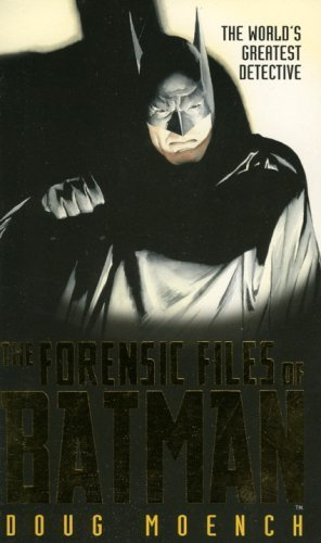 FORENSIC FILES OF BATMAN by Moench, Doug (2001) Mass Market Paperback