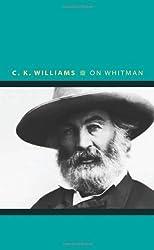 On Whitman (Writers on Writers)