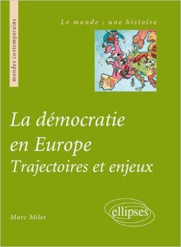 La Dmocratie en Europe : Trajectoires et Enjeux de Marc Milet ( 25 dcembre 2008 )