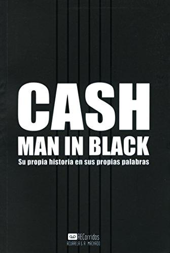 Cash - Man in Black: Su propia historia en sus propias palabras (Acuarela/Recorridos nº 7) por Johnny Cash