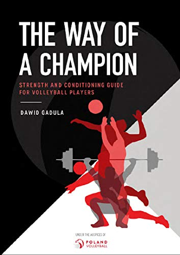 The Way of a Champion: Strength and Conditioning Guide for Volleyball Players (English Edition)