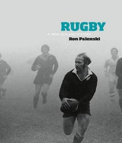 Rugby: a New Zealand History por Ron Palenski
