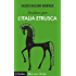 Andare per l'Italia etrusca (Ritrovare L'Italia)