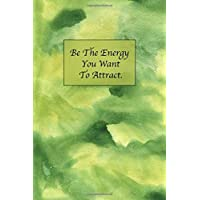 Be The Energy You Want To Attract: Sketchbook for Artist ~ Funky Novelty Gift for Art Lovers, Small Blank Sketch Book