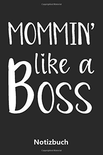 Notizbuch: Mama ist der BOSS! (liniert | 100 Seiten) (Lustig 2019 Kostüm Ideen)
