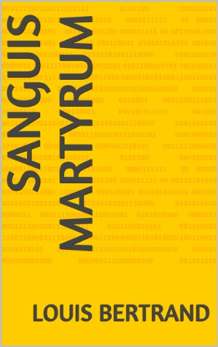 SANGUIS MARTYRUM par LOUIS BERTRAND