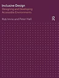 Inclusive Design: Designing and Developing Accessible Environments