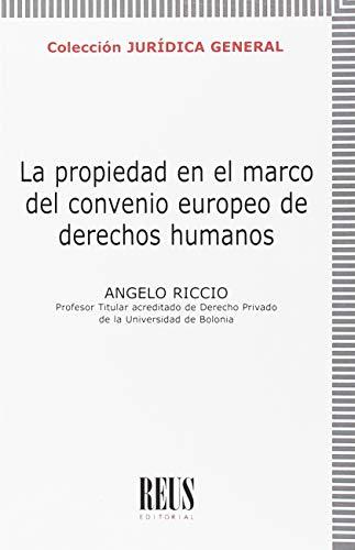 La propiedad en el marco del Convenio Europeo de Derechos Humanos par  Angelo Riccio