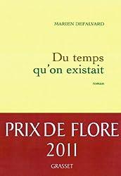 Du temps qu'on existait - Prix de Flore (Littérature Française)