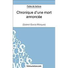 Chronique d'une mort annoncée de Gabriel García Márquez (Fiche de lecture): Analyse complète de l'oeuvre (French Edition)