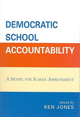 [Democratic School Accountability: A Model for School Improvement] (By: Ken Jones) [published: July, 2006]