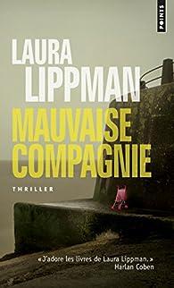 Mauvaise compagnie / Leakin Park par Laura Lippman