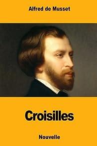 Croisilles par  Alfred de Musset