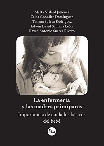 La enfermería y las madres primíparas. Importancia de cuidados básicos del bebé