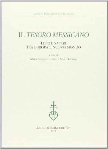 Il tesoro messicano. Libri e saperi tra Europa e Nuovo Mondo (Lessico intellettuale europeo)