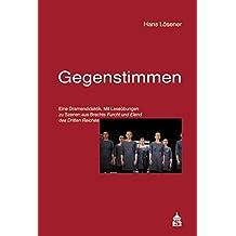 Gegenstimmen: Eine Dramendidaktik. Mit Leseübungen zu Szenen aus Brechts Furcht und Elend des Dritten Reiches