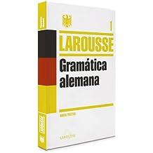 Gramática alemana (Larousse - Lengua Alemana - Manuales Prácticos)
