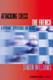 Attacking Chess: The French (English Edition)
