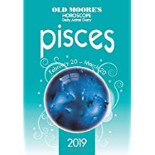 Old Moore's Horoscope Pisces 2019 (Old Moore's Horoscope Daily Astral Diaries)
