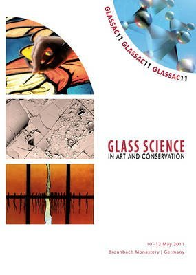 [(GLASSAC11 - Glass Science in Art and Conservation : Innovative Technologies in Glass Art, Design and Conservation from the 19th to the 21st Century - the Role of the Sciences)] [By (author) Sabrina Rota ] published on (May, 2011) par Sabrina Rota