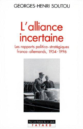 L'Alliance incertaine : Les rapports...