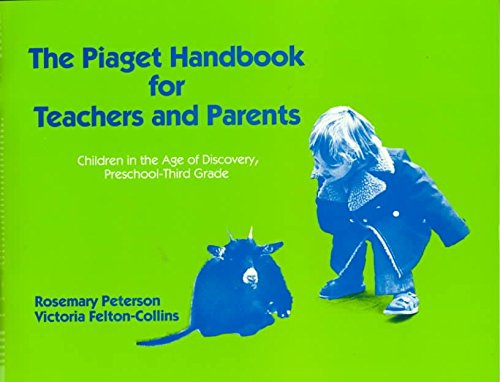 piaget-handbook-for-teachers-and-parents-children-the-age-of-discovery-preschool-3rd-grade-by-rosema