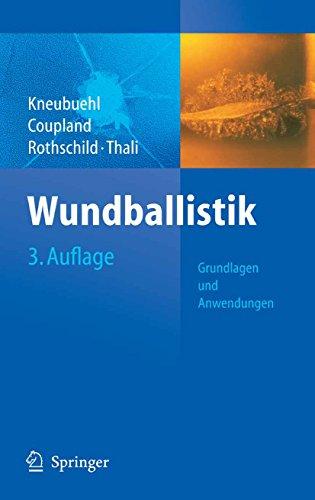 Wundballistik -- Grundlagen und Anwendungen