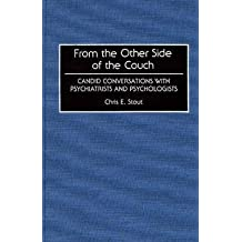 [From the Other Side of the Couch: Candid Conversations with Psychiatrists and Psychologists] (By: Chris E. Stout) [published: September, 1993]