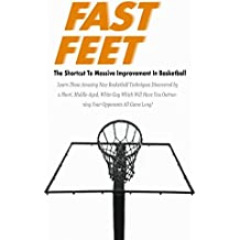 Fast Feet: The Shortcut To Massive Improvement In Basketball
