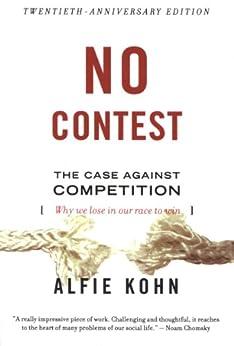 No Contest: The Case Against Competition von [Kohn, Alfie]