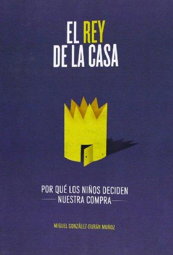 El rey de la casa por Miguel González-Durán Muñoz