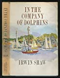 Front cover for the book In The Company of Dolphins by Irwin Shaw