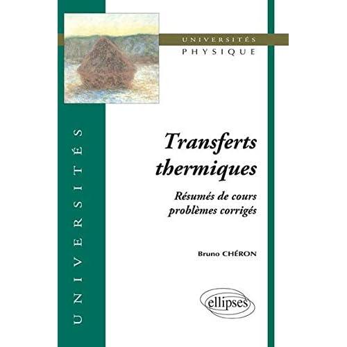 Transferts thermiques: Résumé de cours, problèmes corrigés