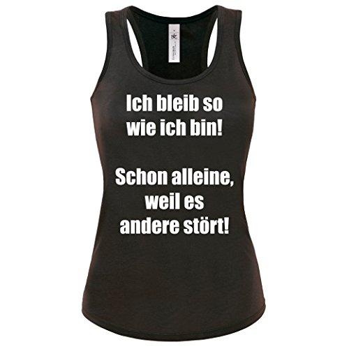 Tanktop - Ich bleib so wie ich bin! Schon alleine, weil es andere stört! Damen Tank Top Gr. S - XL Cooles Shirt -Lustige Sprüche Schwarz-Weiss