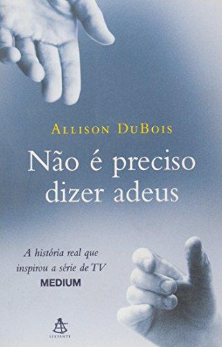 Não É Preciso Dizer Adeus (Em Portuguese do Brasil)