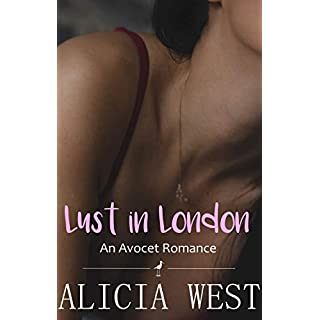 Lust in London: An Avocet Romance (English Edition)
